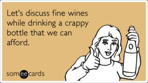 expensive-wine-poor-drink-drinking-ecards-someecards1